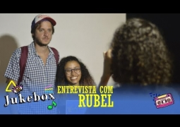 JUKEBOX - ENTREVISTA COM RUBEL